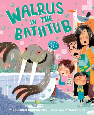 Walrus in the Bathtub by Deborah Underwood