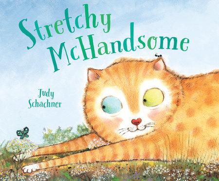 Stretchy McHandsome by Judy Schachner