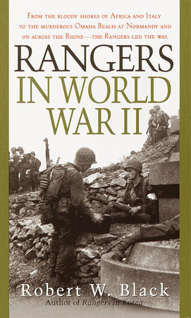 Rangers in World War II by Robert W. Black