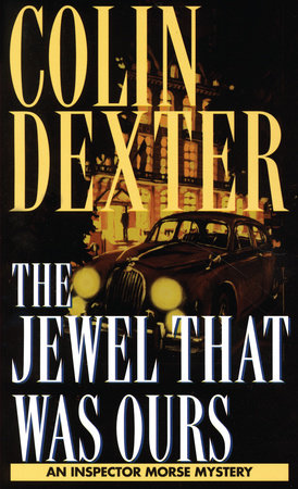 Jewel That Was Ours by Colin Dexter