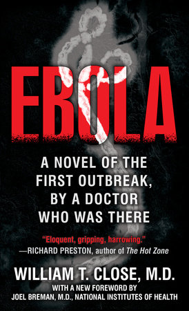 Ebola by Dr. William Close