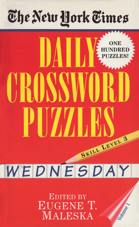 New York Times Daily Crossword Puzzles (Wednesday), Volume I by New York Times