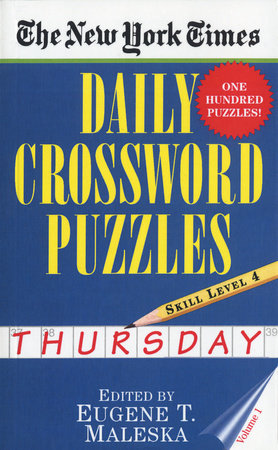 The New York Times Daily Crossword Puzzles: Thursday, Volume 1 by Eugene Maleska