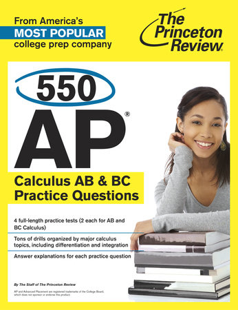 550 AP Calculus AB & BC Practice Questions by The Princeton Review