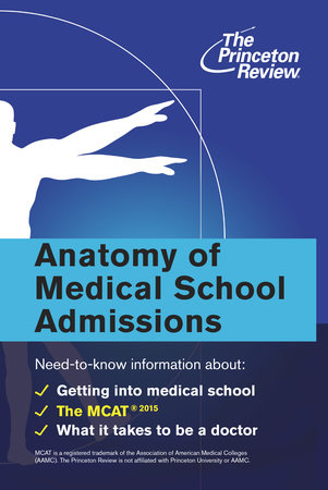 Anatomy of Medical School Admissions by The Princeton Review