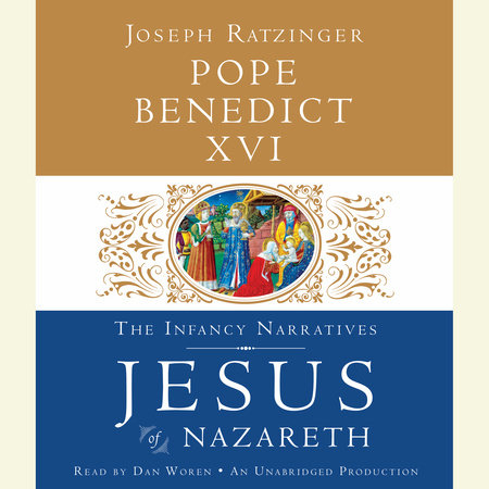Jesus of Nazareth: The Infancy Narratives by Pope Benedict XVI