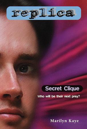 Secret Clique (Replica #5) by Marilyn Kaye