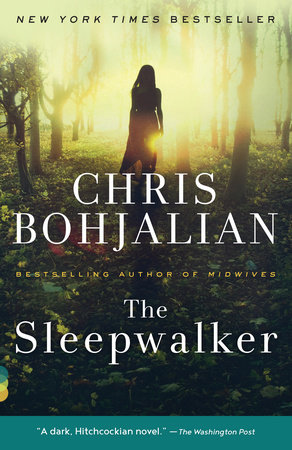 The Sleepwalker by Chris Bohjalian