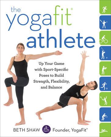 The YogaFit Athlete by Beth Shaw
