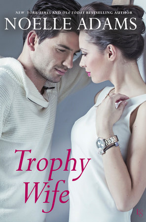 Trophy Wife by Noelle Adams