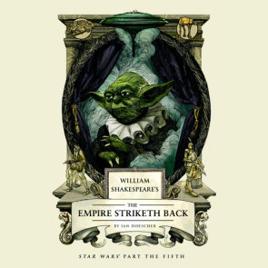 William Shakespeare's The Empire Striketh Back