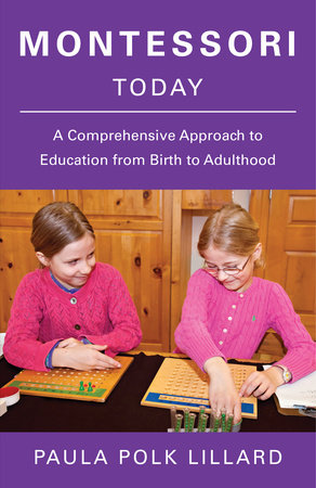 Montessori Today by Paula Polk Lillard