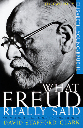 What Freud Really Said by David Stafford-Clark