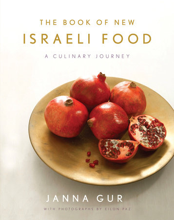 The Book of New Israeli Food by Janna Gur