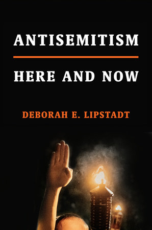 Antisemitism by Deborah E. Lipstadt