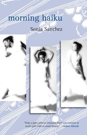 Morning Haiku by Sonia Sanchez