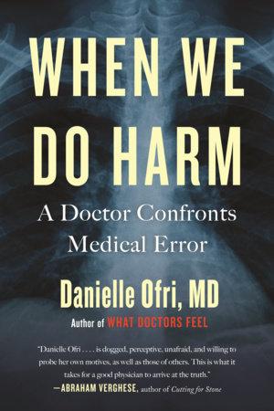 When We Do Harm by Danielle Ofri, MD