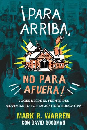 ¡Para Arriba, No Para Afuera! by Mark R. Warren and David Goodman