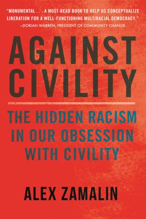 Against Civility by Alex Zamalin