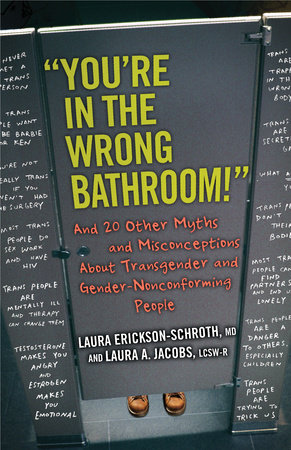 """You're in the Wrong Bathroom!"" by Laura Erickson-Schroth and Laura A. Jacobs"