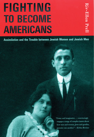 Fighting to Become Americans by Riv-Ellen Prell
