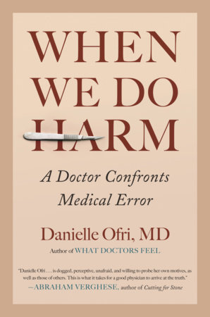 When We Do Harm by Danielle Ofri, MD