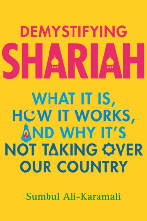 Demystifying Shariah by Sumbul Ali-Karamali