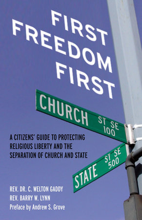 First Freedom First by C. Welton Gaddy and Barry W. Lynn