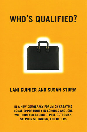 Who's Qualified? by Lani Guinier and Susan Sturm
