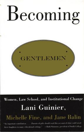 Becoming Gentlemen by Lani Guinier