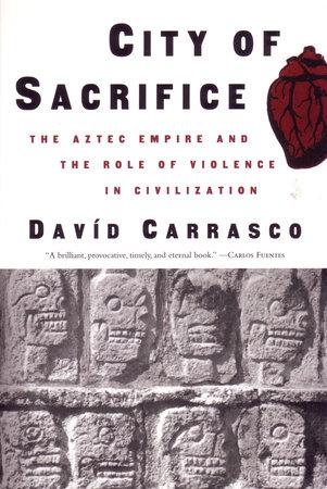 City of Sacrifice by David Carrasco