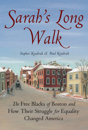 Sarah's Long Walk by Stephen Kendrick and Paul Kendrick