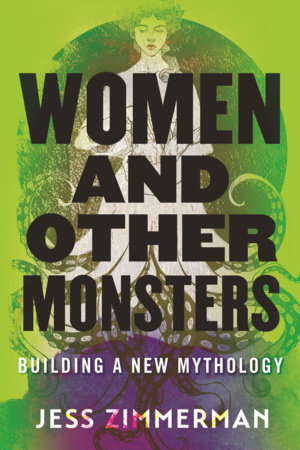 Women and Other Monsters by Jess Zimmerman