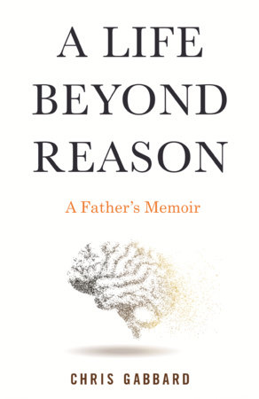 A Life Beyond Reason by Chris Gabbard