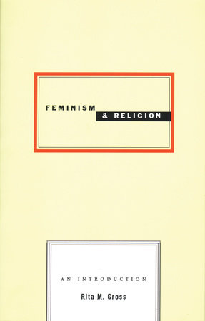 Feminism and Religion by Rita M. Gross
