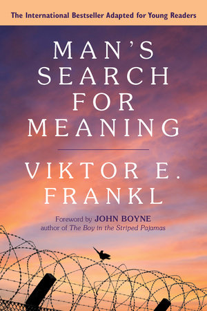 Man's Search for Meaning: Young Adult Edition by Viktor E. Frankl