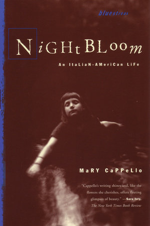 Night Bloom by Mary Cappello