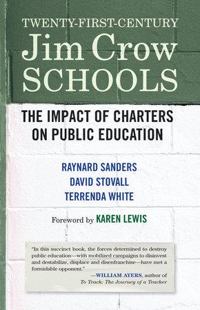 Twenty-First-Century Jim Crow Schools by Raynard Sanders, David Stovall and Terrenda White