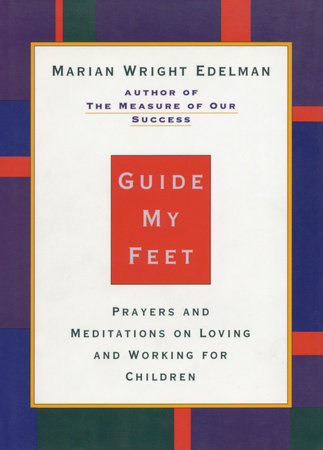 Guide My Feet by Marian Wright Edelman