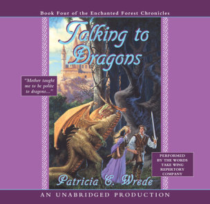 The Enchanted Forest Chronicles Book Four: Talking to Dragons