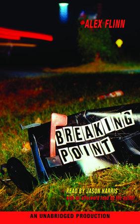 Breaking Point by Alex Flinn