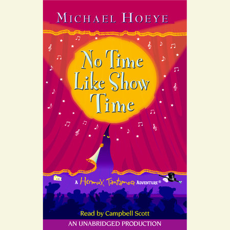 No Time Like Show Time: A Hermux Tantamoq Adventure by Michael Hoeye