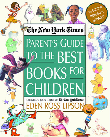 The New York Times Parent's Guide to the Best Books for Children by Eden Ross Lipson