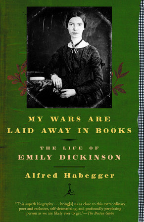 My Wars Are Laid Away in Books by Alfred Habegger