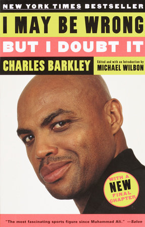 I May Be Wrong but I Doubt It by Charles Barkley
