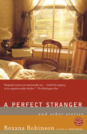 A Perfect Stranger by Roxana Robinson