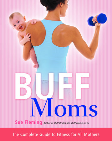 Buff Moms by Sue Fleming