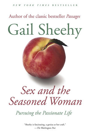 Sex and the Seasoned Woman by Gail Sheehy