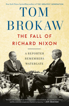 The Fall of Richard Nixon by Tom Brokaw