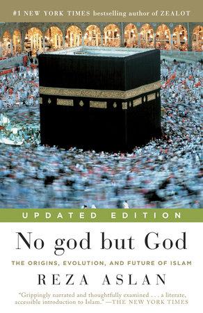 No god but God (Updated Edition) by Reza Aslan - Teacher's Guide -  PenguinRandomHouse com: Books